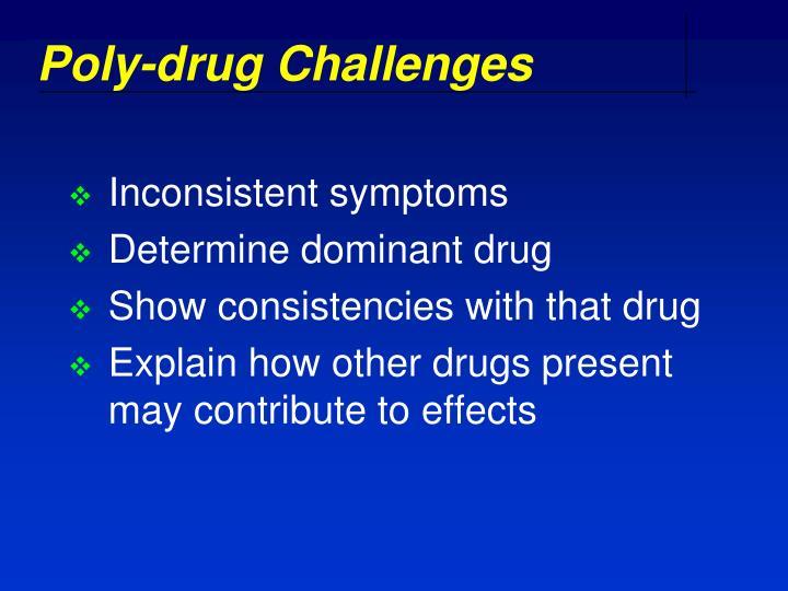 Poly-drug Challenges
