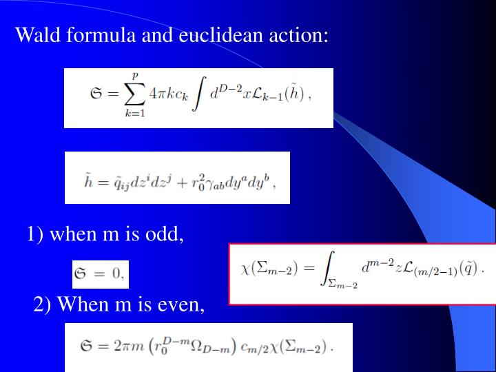 Wald formula and euclidean action: