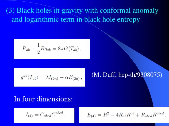 (3) Black holes in gravity with conformal anomaly