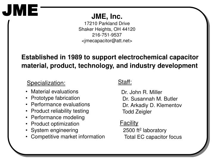 Established in 1989 to support electrochemical capacitor