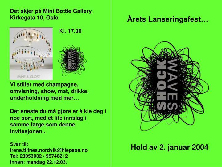Det skjer på Mini Bottle Gallery, Kirkegata 10, Oslo
