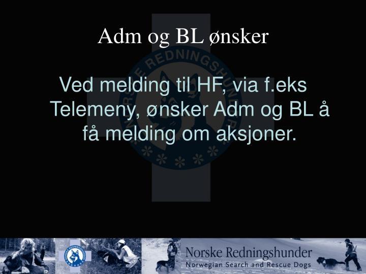 Adm og BL ønsker