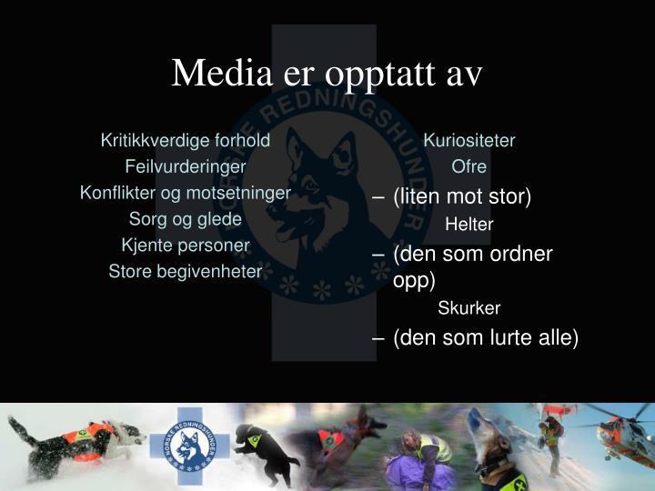 Media er opptatt av