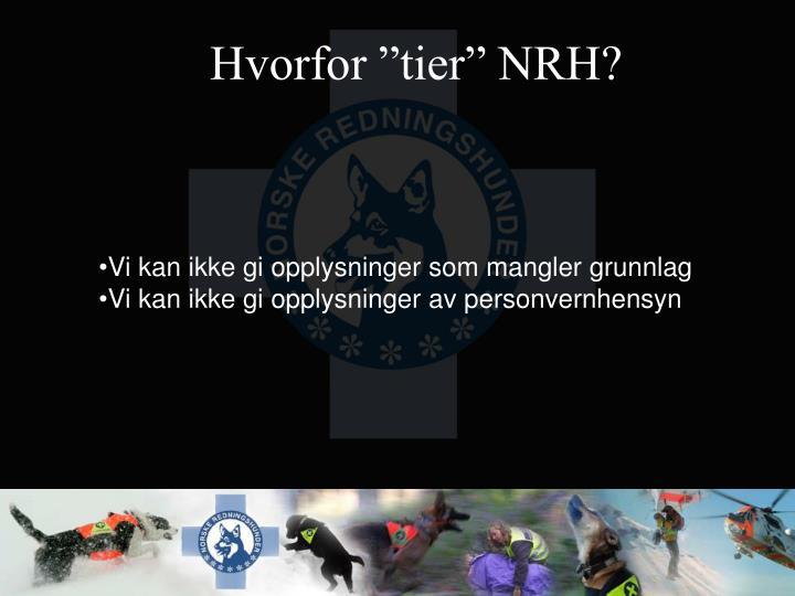 """Hvorfor """"tier"""" NRH?"""