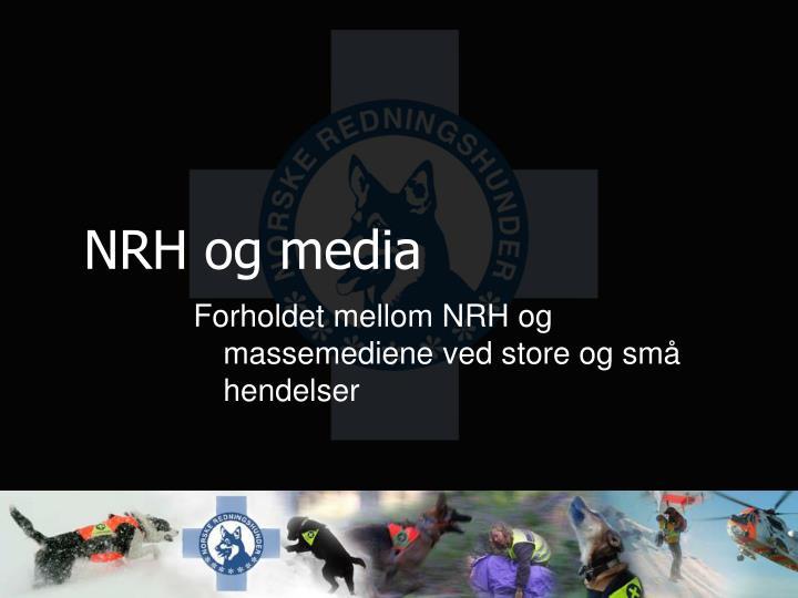 NRH og media