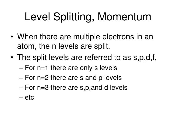 Level Splitting, Momentum
