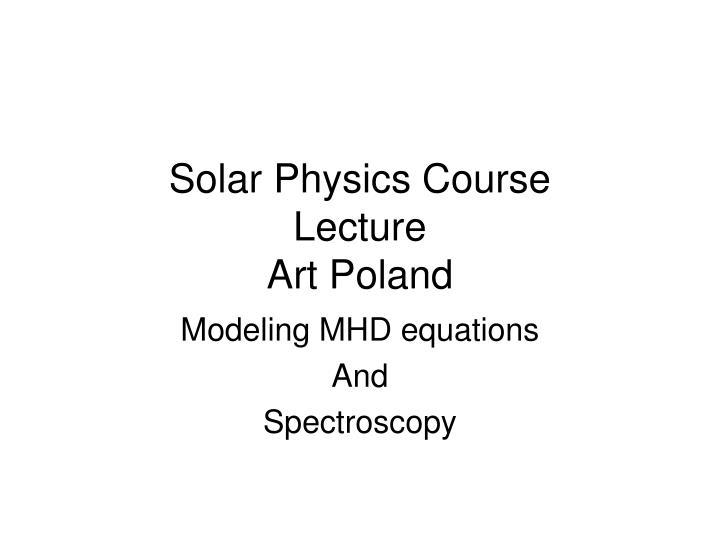 Solar Physics Course