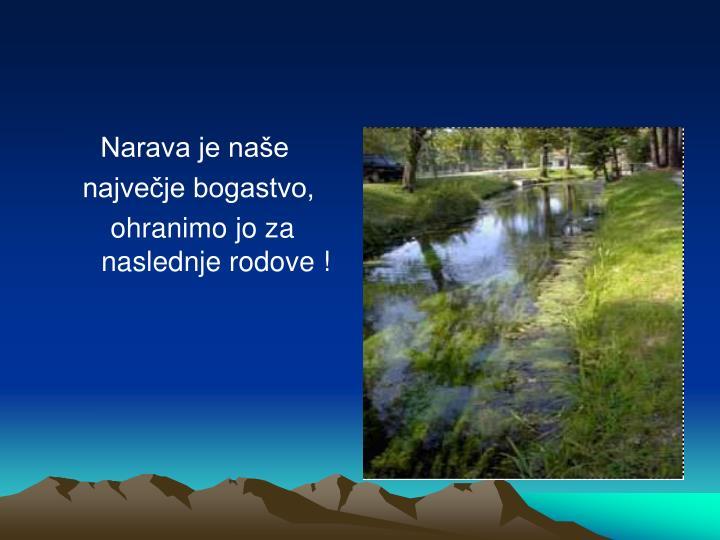 Narava je naše