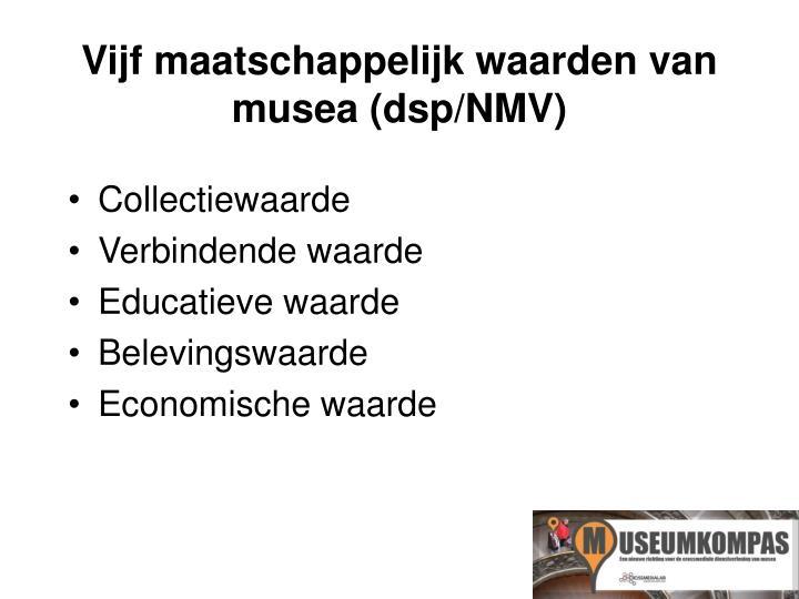 Vijf maatschappelijk waarden van musea (dsp/NMV)