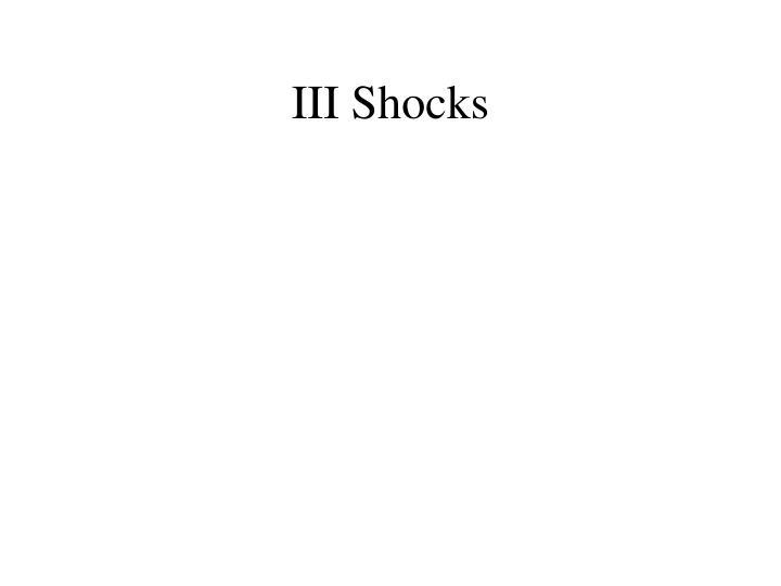 III Shocks