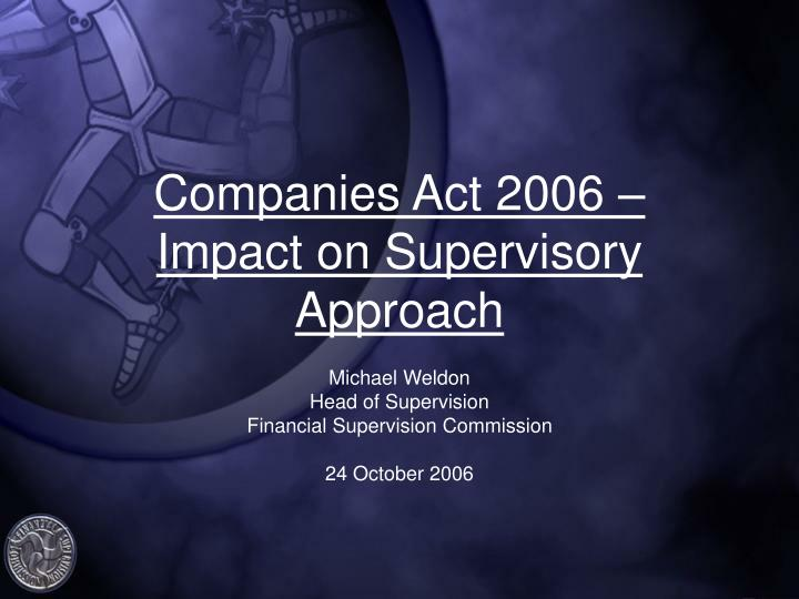 Companies act 2006 impact on supervisory approach