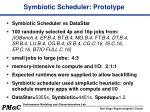 symbiotic scheduler prototype