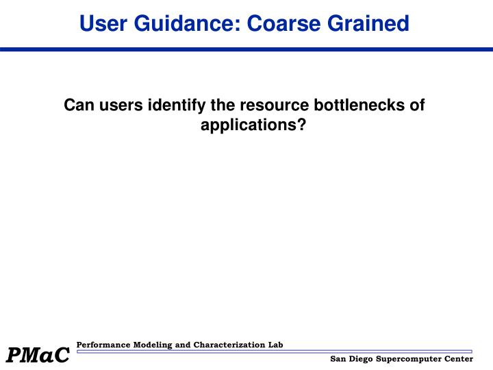 User Guidance: Coarse Grained