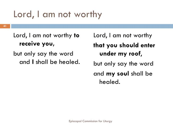 Lord, I am not worthy