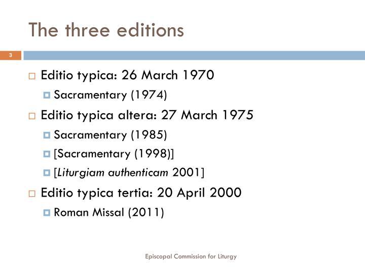 The three editions