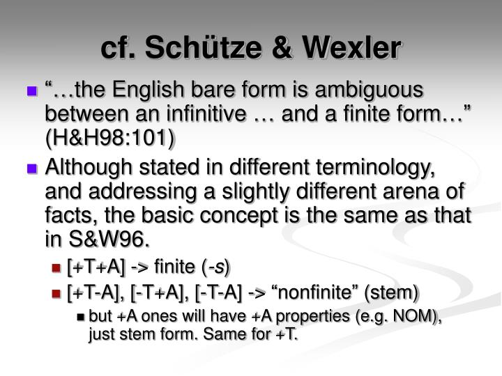 cf. Schütze & Wexler