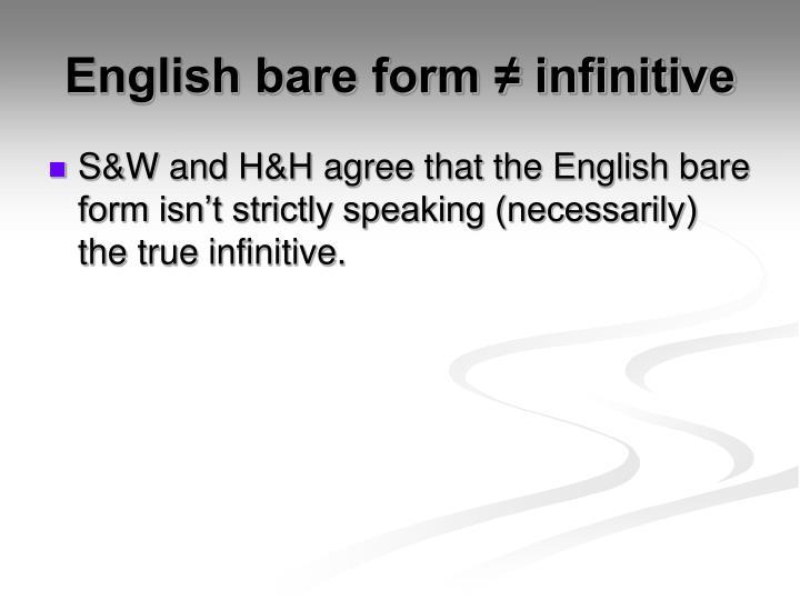 English bare form ≠ infinitive