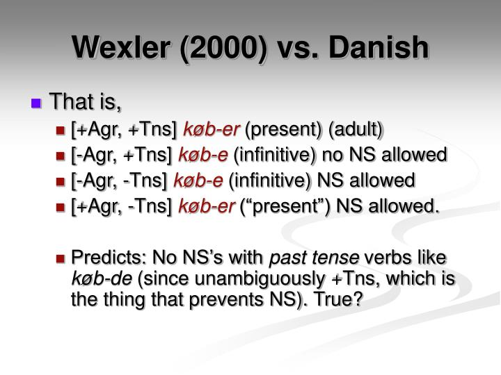 Wexler (2000) vs. Danish