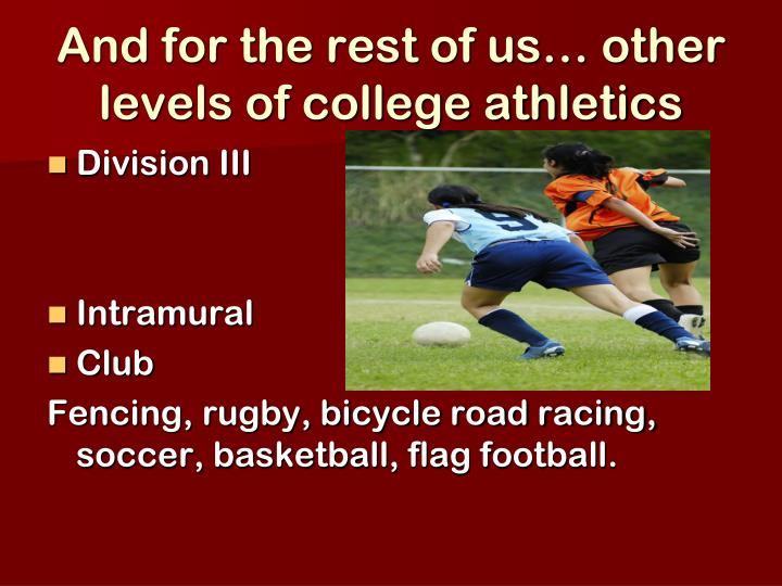 And for the rest of us… other levels of college athletics