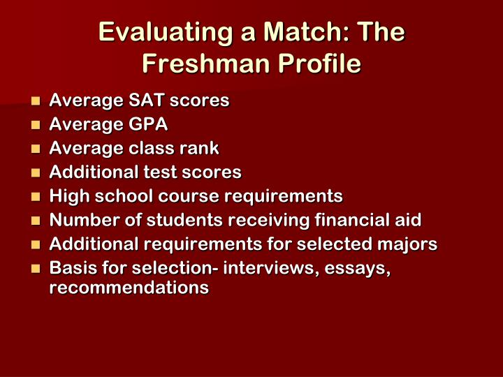 Evaluating a Match: The Freshman Profile
