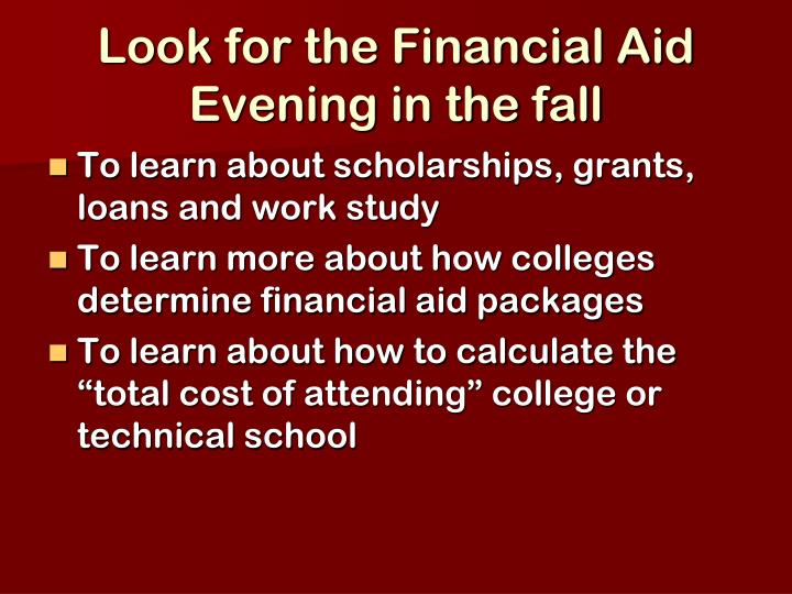 Look for the Financial Aid Evening in the fall