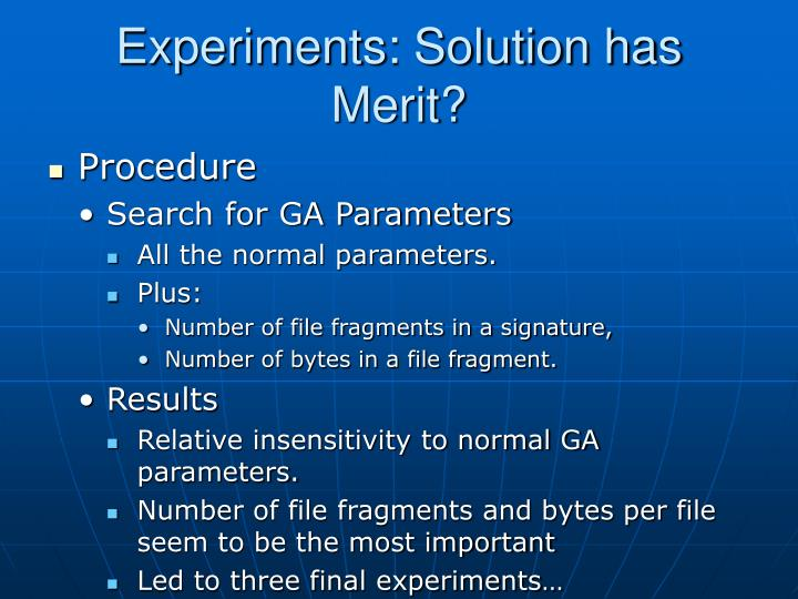 Experiments: Solution has Merit?