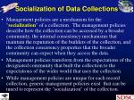 socialization of data collections