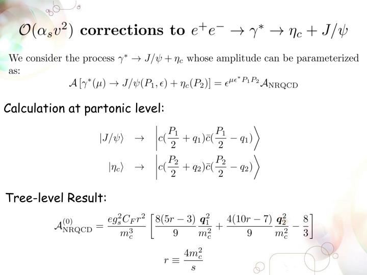 Calculation at partonic level:
