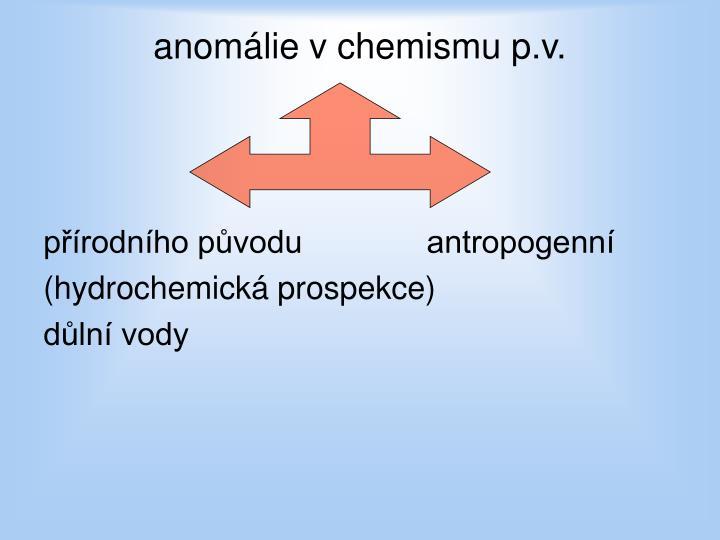 anomálie v chemismu p.v.