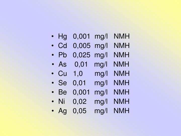 Hg   0,001  mg/l   NMH