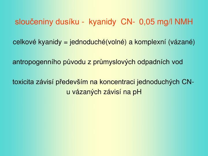 sloučeniny dusíku -  kyanidy  CN-