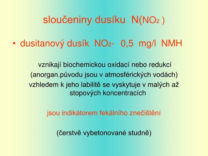 sloučeniny dusíku  N(