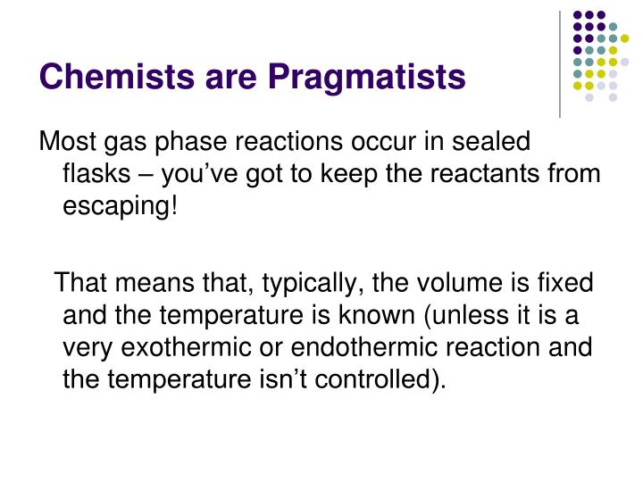 Chemists are pragmatists
