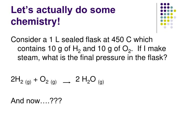 Let's actually do some chemistry!