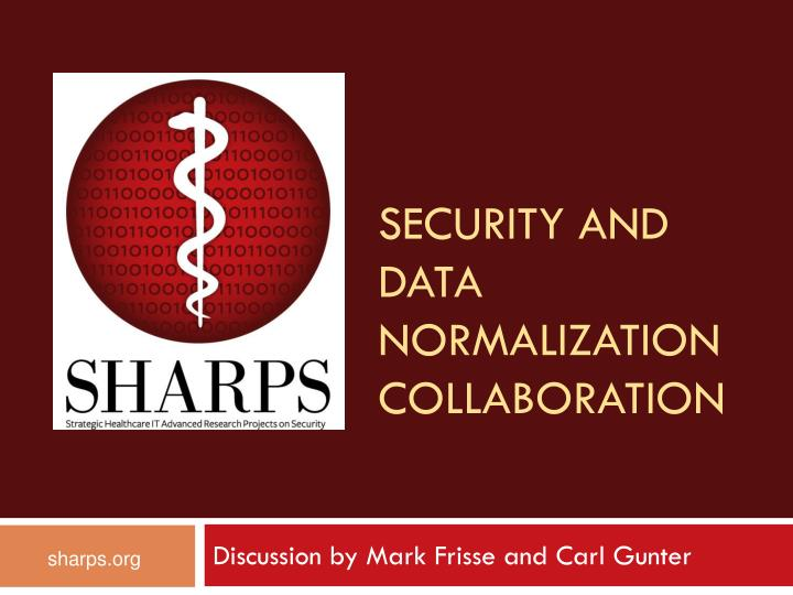 Security and data normalization collaboration