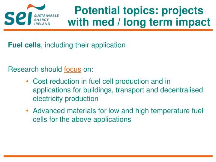 Potential topics: projects with med / long term impact