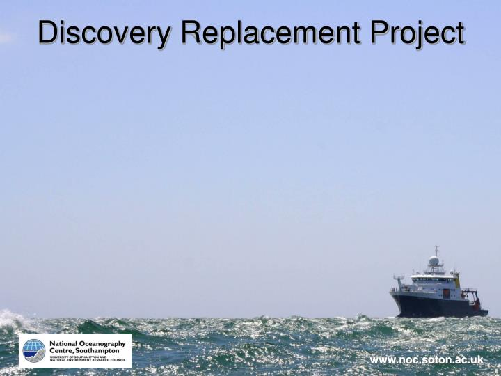 Discovery Replacement Project