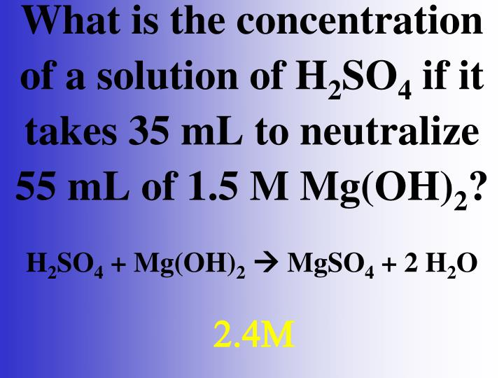 What is the concentration of a solution of H