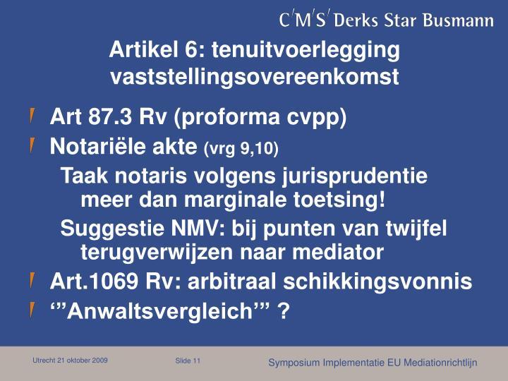 Artikel 6: tenuitvoerlegging vaststellingsovereenkomst