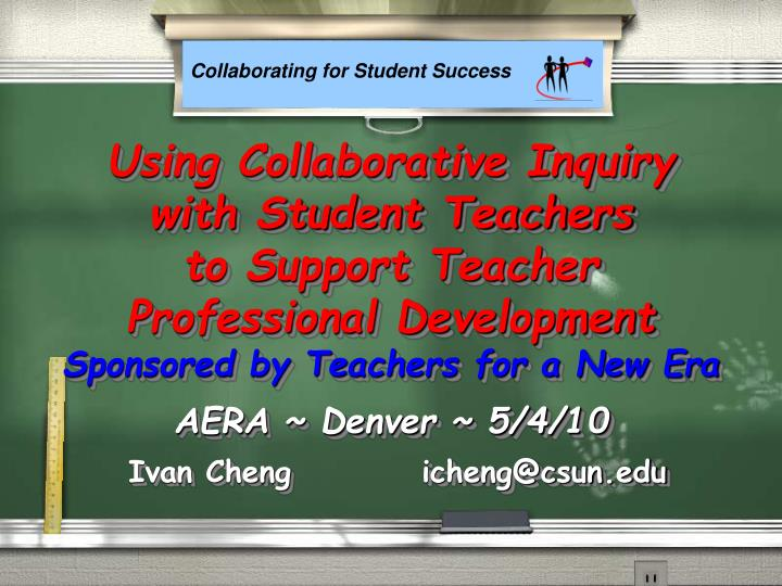 Using Collaborative Inquiry   with Student Teachers