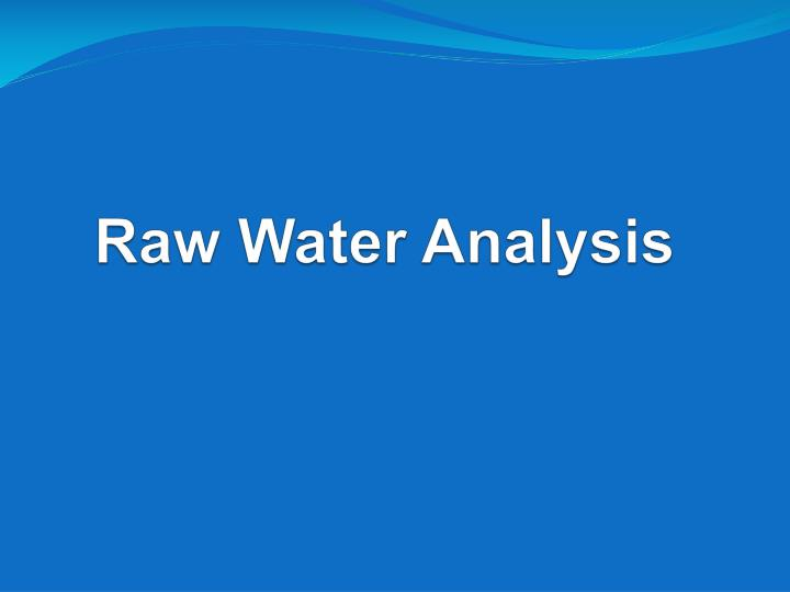 Raw water analysis