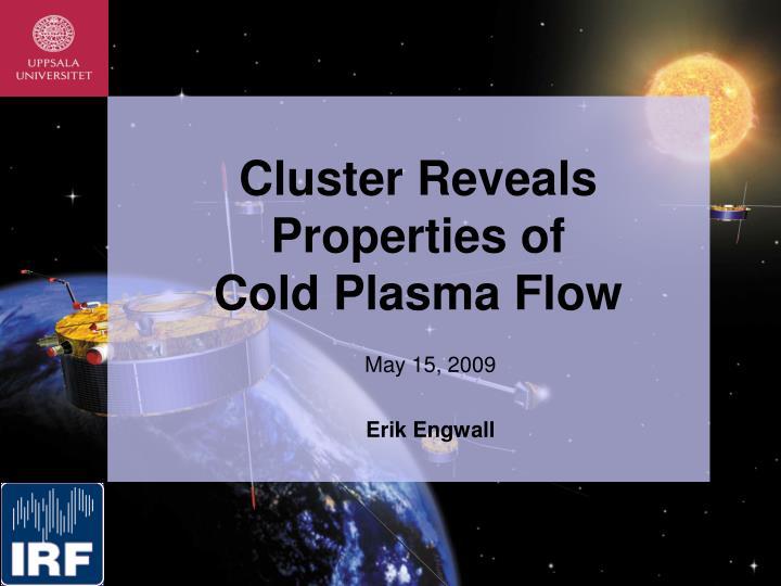 Cluster Reveals Properties of