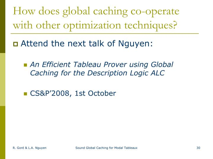 How does global caching co-operate with other optimization techniques?