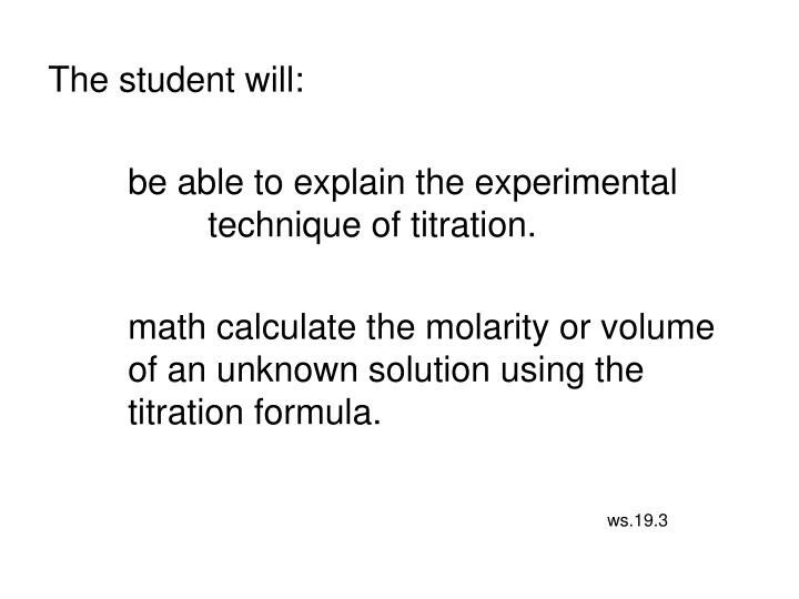 The student will: