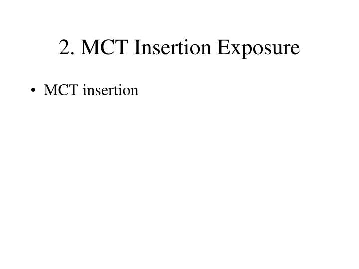 2. MCT Insertion Exposure