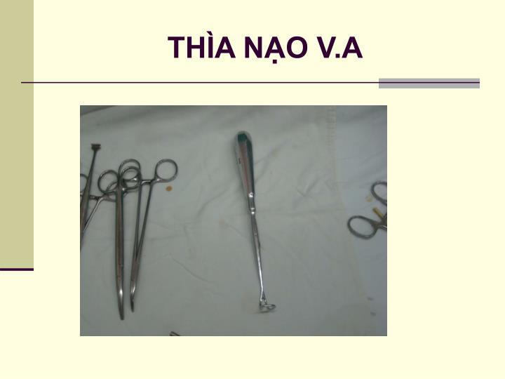 THÌA NẠO V.A
