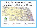 but nebraska doesn t have stormwater pollution problems