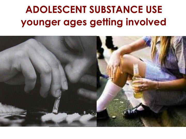 ADOLESCENT SUBSTANCE USE