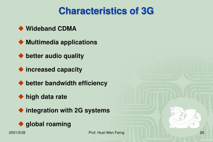 Characteristics of 3G