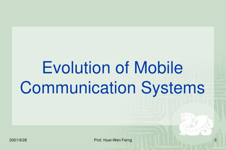 Evolution of Mobile Communication Systems